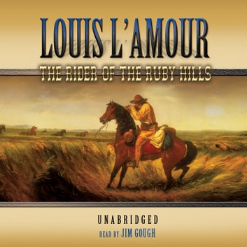 The Rider of the Ruby Hills audiobook by Louis L'Amour