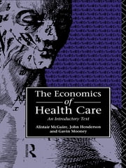 Economics of Health Care ebook by John Henderson,Alastair Mcguire,Gavin Mooney