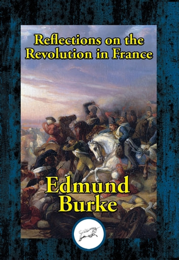 Reflections On The Revolution In France Ebook By Edmund Burke