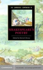 The Cambridge Companion to Shakespeare's Poetry ebook by Patrick Cheney