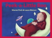 Peek a Little Boo ekitaplar by Sheree Fitch, Laura Watson