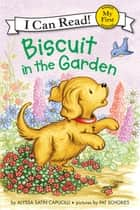 Biscuit in the Garden 電子書 by Pat Schories, Alyssa Satin Capucilli