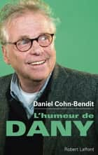 L'Humeur de Dany eBook by Daniel COHN-BENDIT