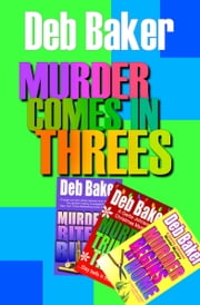 Murder Comes in Threes ebook by Deb Baker