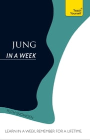 Jung In A Week: Teach Yourself ebook by Ruth Snowden