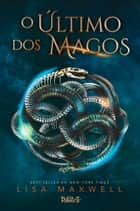 O último dos magos ebook by Lisa Maxwell