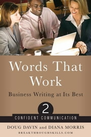 Words that Work: Business Writing At Its Best ebook by Morris, Diana