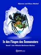 In den Fängen des Seemonsters - Band 1 der Nikolai-Bachnow-Bücher ebook by Klaus Möckel, Aljonna Möckel