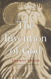 The Invention of God ebook by Thomas Römer