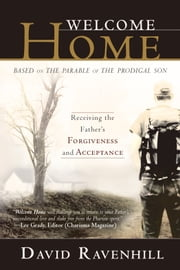 Welcome Home: Receiving the Father's Forgiveness and Acceptance ebook by David Ravenhill