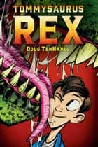 Tommysaurus Rex ebook by Doug Tennapel