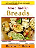 More Indian Breads ebook by Kanchan Kabra