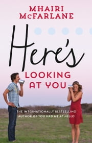 Here's Looking At You ebook by Mhairi McFarlane