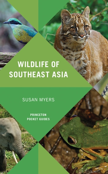 Wildlife of Southeast Asia ebook by Susan Myers