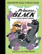 The Princess in Black and the Hungry Bunny Horde ebook by Shannon Hale, Dean Hale, LeUyen Pham
