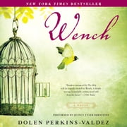 Wench - A Novel audiobook by Dolen Perkins-Valdez