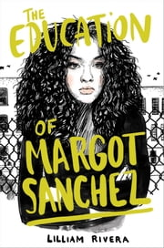 The Education of Margot Sanchez ebook by Lilliam Rivera