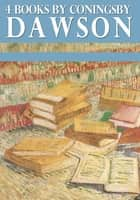4 Books by Coningsby Dawson ebook by Coningsby Dawson