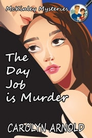 The Day Job is Murder - McKinley Mysteries, #1 eBook par Carolyn Arnold