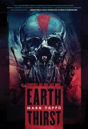 Earth Thirst ebook by Mark Teppo