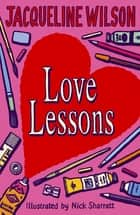 Love Lessons ebook by Nick Sharratt, Jacqueline Wilson