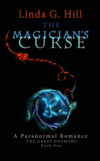 The Magician's Curse - A Paranormal Romance ebook by Linda G. Hill