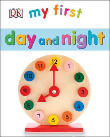 My First Day and Night ebook by DK