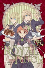 The Royal Tutor, Chapter 25 ebook by Higasa Akai