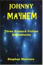 Johnny Mayhem ebook by Stephen Marlowe