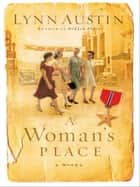 Woman's Place, A ebook by Lynn Austin