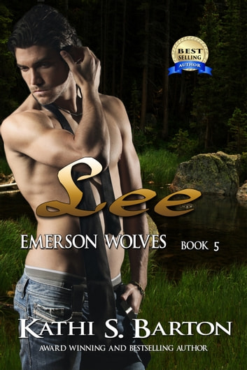 Lee - Emerson Wolves Book 5 ebook by Kathi S. Barton