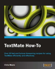 TextMate How-To ebook by Chris Mears