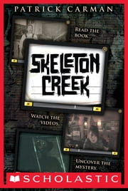 Skeleton Creek #1 ebook by Patrick Carman