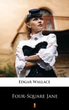 Four-Square Jane ebook by Edgar Wallace