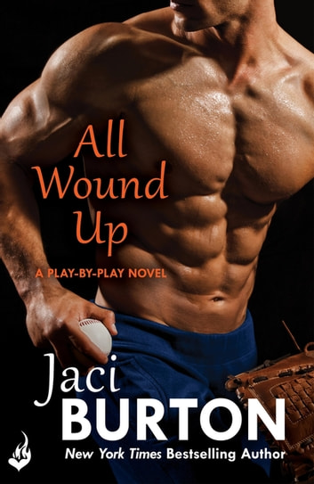 All Wound Up: Play-By-Play Book 10 ebook by Jaci Burton