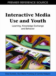 Interactive Media Use and Youth - Learning, Knowledge Exchange and Behavior ebook by Elza Dunkels,Gun-Marie Franberg,Camilla Hallgren