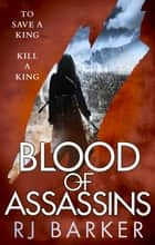 Blood of Assassins - (The Wounded Kingdom Book 2) To save a king, kill a king... ebook by