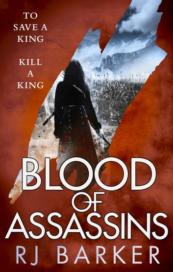 Blood of Assassins - (The Wounded Kingdom Book 2) To save a king, kill a king... ebook by RJ Barker