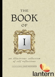 The Book of I - An Illustrious Collection of Self Reflections ebook by Joan Konner