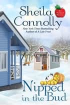 Nipped in the Bud ebook by Sheila Connolly