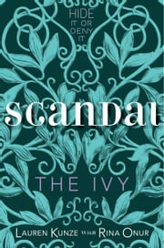 The Ivy: Scandal ebook by Lauren Kunze,Rina Onur