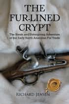 The Fur-Lined Crypt ebook by Richard Jensen