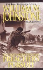 Preacher's Pursuit ebook by William W. Johnstone, J.A. Johnstone