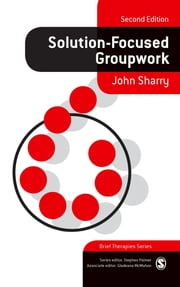 Solution-Focused Groupwork ebook by Dr John Sharry