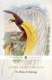 The Malay Archipelago ebook by Alfred Russel Wallace,Andrew Berry