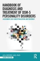 Handbook of Diagnosis and Treatment of DSM-5 Personality Disorders - Assessment, Case Conceptualization, and Treatment, Third Edition ekitaplar by Len Sperry