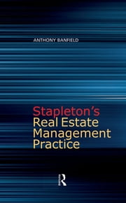 Stapleton's Real Estate Management Practice ebook by Anthony Banfield