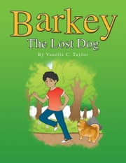 Barkey - The Lost Dog ebook by Vanella C. Taylor