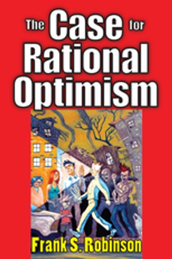 The Case for Rational Optimism ebook by Frank Robinson