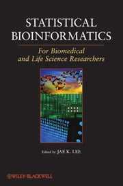 Statistical Bioinformatics - For Biomedical and Life Science Researchers ebook by Jae K. Lee